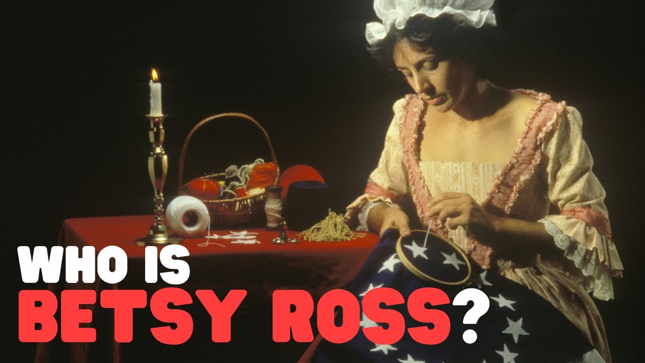 Who Is Betsy Ross The History Of Betsy Ross For Kids Youtube