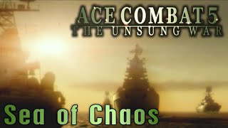 "Ace Combat 5: The Unsung War. Mission 26 ""Sea of Chaos"""