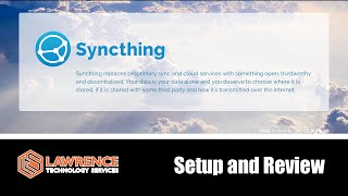 Setup and Review of SyncThing, The Open Source File synchronization tool