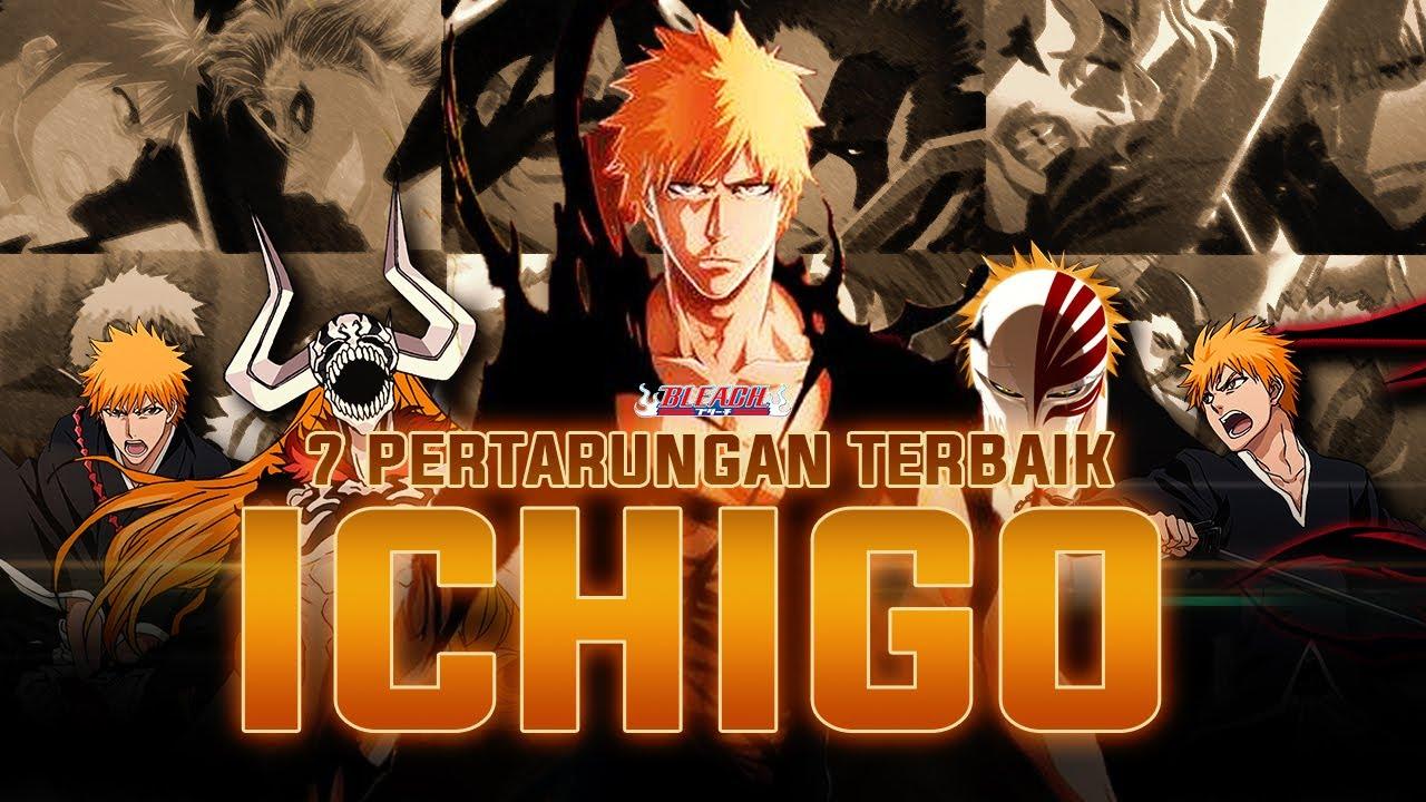 7 Pertarungan Epic Yang Berhasil Dimenangkan Kurosaki Ichigo