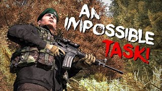 AN IMPOSSIBLE TASK! - DayZ Standalone