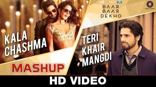 Download Hindi Video Songs - Kala Chashma & Teri Khair Mangdi Mashup - DJ Kiran Kamath | Baar Baar Dekho | Sidharth M, Katrina K