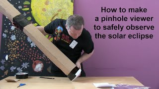 How to make a pinhole viewer to safely observe the solar eclipse