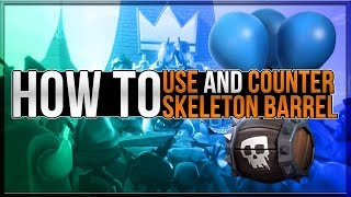 SKELETON BARREL HOW TO USE AND COUNTER | BEST 12 WIN DECK | Clash Royale