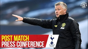 Ole Gunnar Solskjaer   Manager's Press Conference   Manchester United 1-1 Tottenham Hotspur