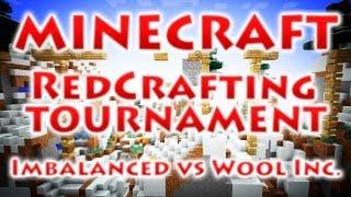 Турнир RedCrafting - Матч Полуфинала - Imbalanced vs Wool Inc.