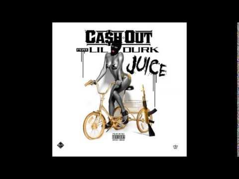 Ca$h Out - Juice Feat. Lil Durk (Prod. By TM88 & Southside)