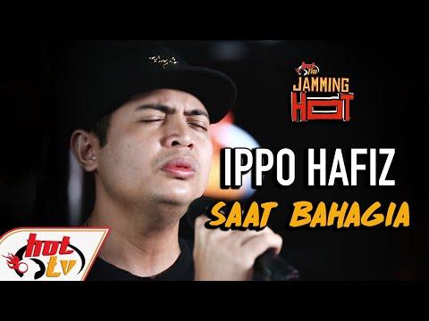 Free Download Ippo Hafiz - Saat Bahagia (jamming Hot) Mp3 dan Mp4