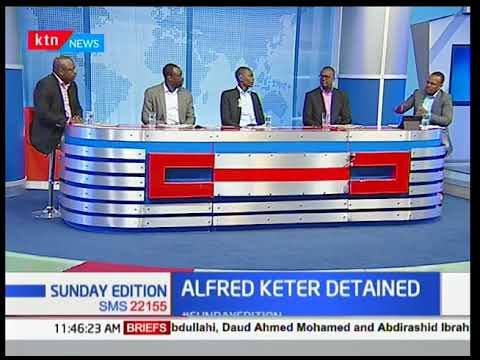 Sunday Edition: Alfred Keter detained