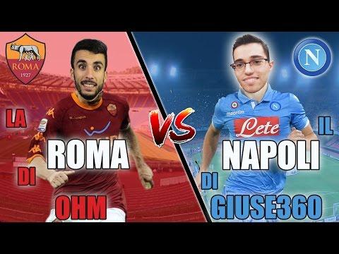 GIUSE360 VS OHM! SFIDA TRA CARRIERE ALLENATORE! | NAPOLI VS ROMA [By Giuse360] w/Ohm