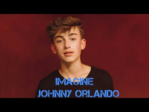 Imagine Johnny Orlando - YouTube