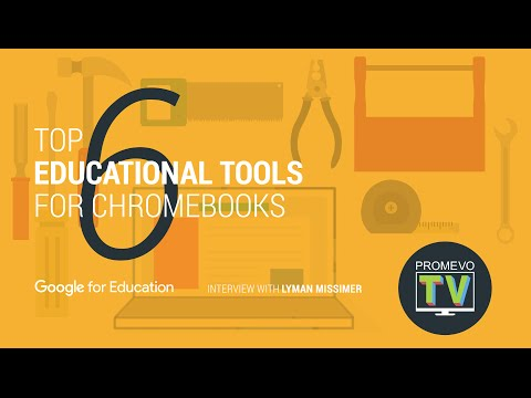 Top 6 Education Tools for Chromebooks