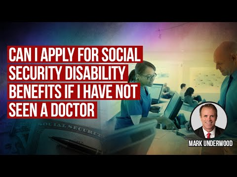 Can I Apply for Social Security Disability Benefits If I Haven't Seen a Doctor?