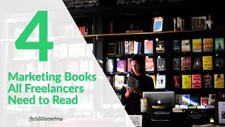 The 4 Best Marketing Books For Freelancers | Read These First!