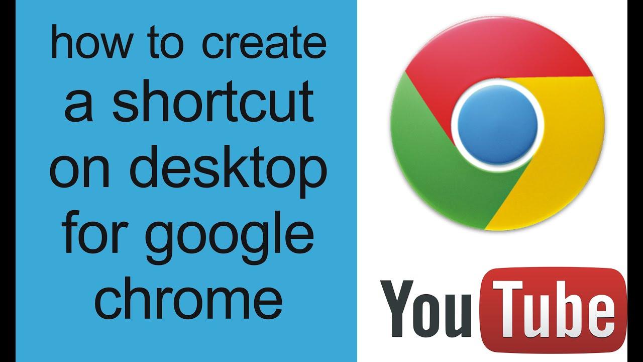 how to make a shortcut on desktop for google chrome