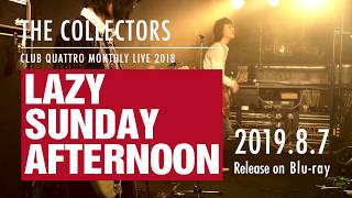 "ザ・コレクターズ『CLUB QUATTRO MONTHLY LIVE 2018 ""LAZY SUNDAY AFTERNOON""』トレーラー第3弾"