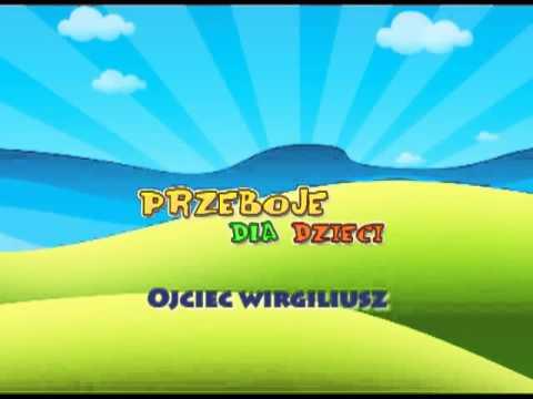 Ojciec Wirgiliusz - Dziecięce Przeboje - Muzyka Dla Dzieci - Hity Dla Dzieci + Tekst Piosenki
