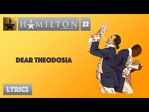 #22 Hamilton - Dear Theodosia [[VIDEO LYRICS]]