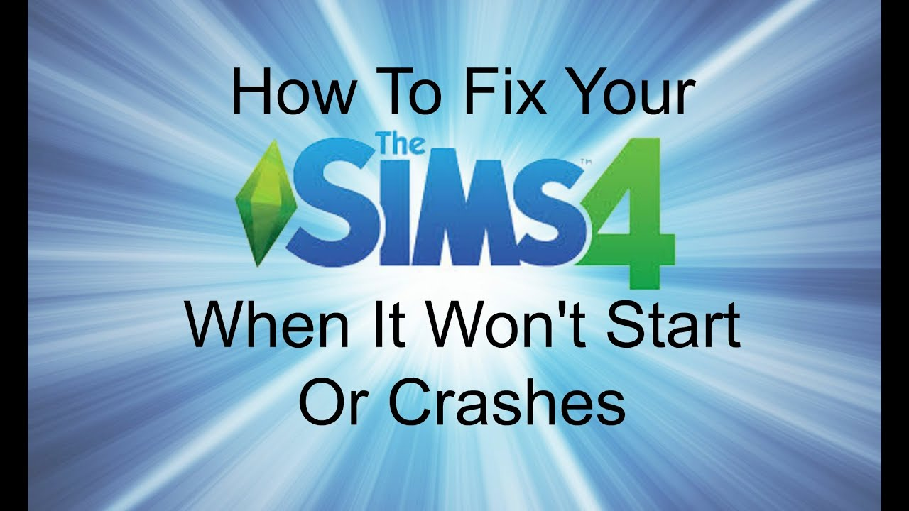 How To Fix Your Sims 4 not respondingwont startcrashes  YouTube
