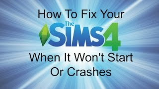 How To Fix Your Sims 4 not responding(won't start/crashes)