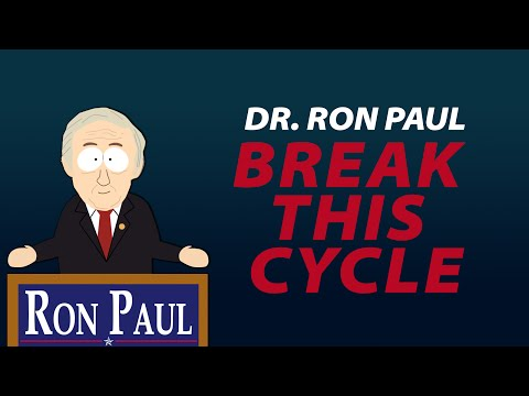 Dr. Ron Paul - Break This Cycle