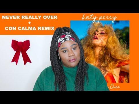 Katy Perry - Never Really Over + Con Calma Remix  |REACTION|