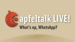 Apfeltalk LIVE! What's up, WhatsApp?