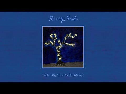 Porridge Radio - The Last Time I Saw You (O Christmas) (Official Audio)