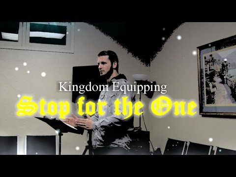 Joshua Shaw - Stop for the One @ Kingdom Equipping Class