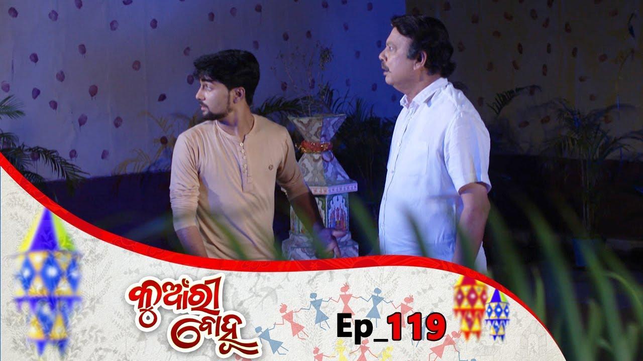 Kunwari Bohu | Full Ep 119 | 22nd Feb 2019 | Odia Serial – TarangTV