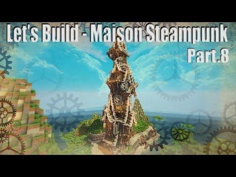 Let's Build - Maison Steampunk - Part  8 - Plus que les patterns à faire