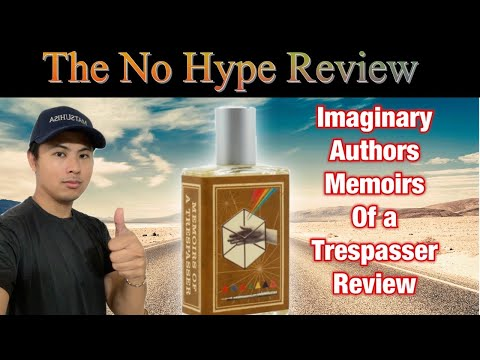 IMAGINARY AUTHORS MEMOIRS OF A TRESPASSER REVIEW | THE HONEST NO HYPE FRAGRANCE REVIEW