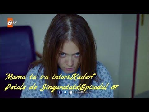 """""""Mama Ta S-a Intors,Kader!""""-Petale De Singuratate Episodul 87"""
