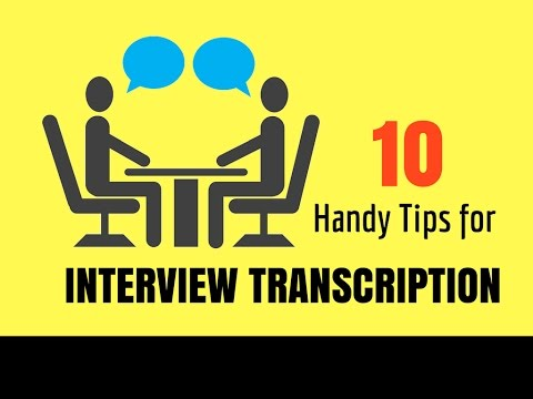 10 Handy Tips for Interview Transcription