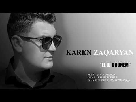 Karen Zaqaryan - El Uj Chunem #karenzaqaryan #zaqaryansofficial