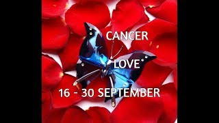CANCER LOVE & RELATIONSHIP 16-30 September 2017 In-Depth Tarot
