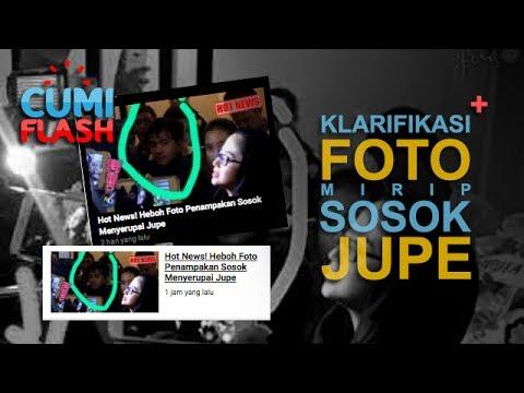 Klarifikasi Foto Sosok Menyerupai Almh. Jupe - CumiFlash 13 Juni 2017