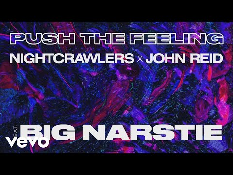 Nightcrawlers, John Reid - Push The Feeling (Lyric Video) ft. Big Narstie