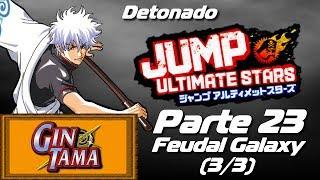 Gintama   Feudal Galaxy 33   Jump Ultimate Stars   Parte 23