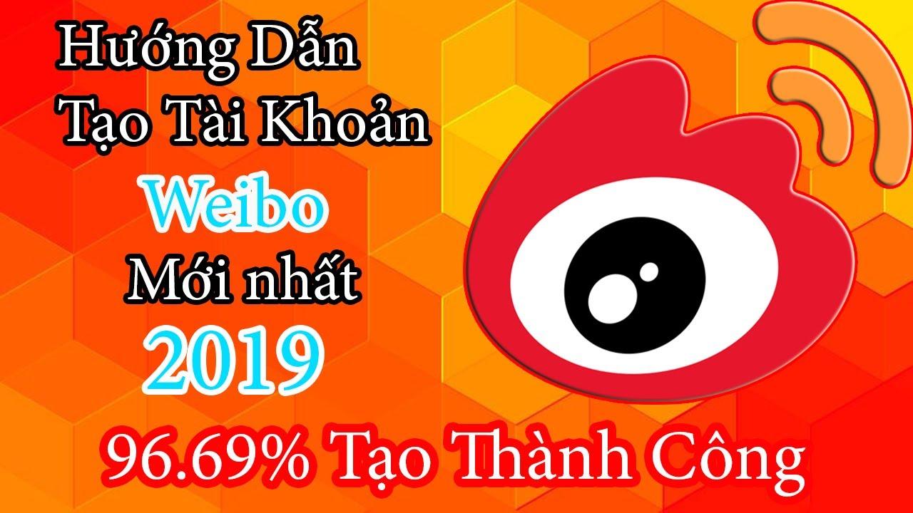 Hướng dẫn tạo tài khoản Weibo dễ dàng 2019 – Sina Weibo
