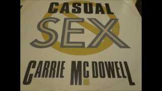"Carrie McDowell  - Uh Uh No No Casual Sex. 1987 (12"" Sunrise mix)"