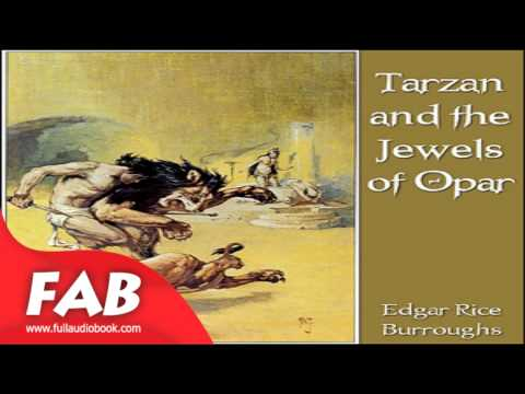 Tarzan And The Jewels Of Opar Full Audiobook By Action & Adventure, General Fiction