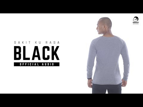 BLACK - Sakit Ku Rasa (Official Audio)