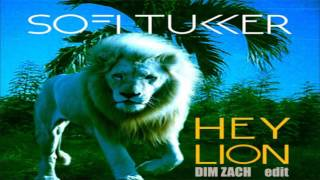 SOFI TUKKER - Hey Lion (Dim Zach edit)
