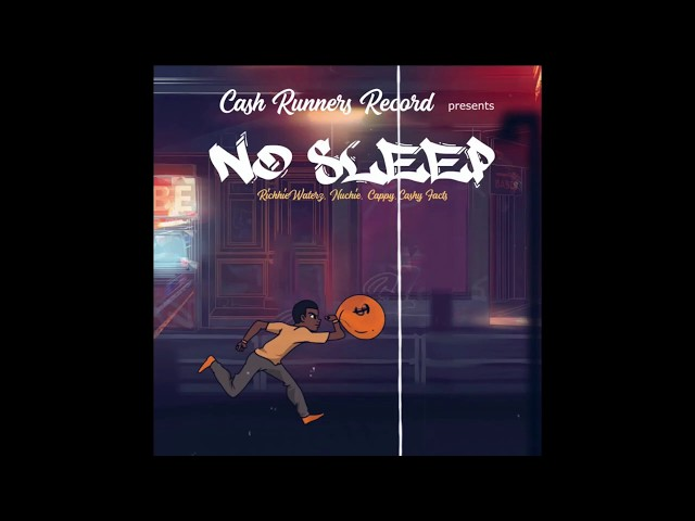 Nuchie, Cashy Facts, Cappy, Richhiewaterz - No Sleep (Official Audio)