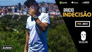 Brício - Indecisão (Prod. J Beatz)