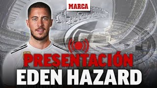 Presentación de Eden Hazard como jugador del Real Madrid, en directo