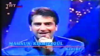 MAHSUN KIRMIZIGÜL - KIZLAR (1996 TRT PROGRAMI)