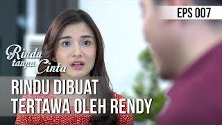 RINDU TANPA CINTA Rindu Dibuat Tertawa Oleh Rendy 28 Juli 2019