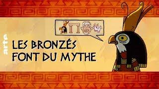 LES BRONZES FONT DU MYTHE  | 50 Nuances De Grecs #30 | ARTE